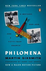 Philomena : A Mother, Her Son, and a Fifty-Year Search - Martin Sixsmith