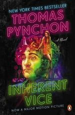Inherent Vice : A Novel (Movie Tie-In) - Thomas Pynchon
