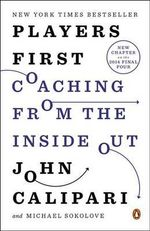 Players First : Coaching from the Inside Out - John Calipari
