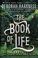 The Book of Life : All Souls Trilogy - Deborah Harkness