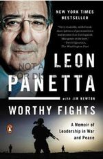 Worthy Fights : A Memoir of Leadership in War and Peace - Leon E. Panetta