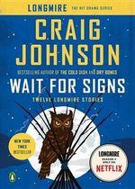 Wait for Signs : Twelve Longmire Stories - Professor of Mathematics Marywood University Scranton Pennsylvania Craig Johnson
