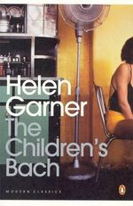 The Children's Bach - Helen Garner