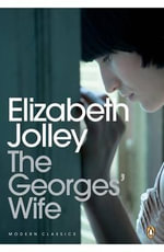 The Georges' Wife - Elizabeth Jolley