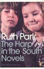 The Harp in the South Novels : Penguin Modern Classics Ser. - Ruth Park