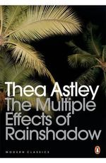 The Multiple Effects of Rainshadow - Thea Astley