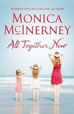 All Together Now - Monica McInerney