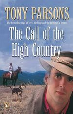 The Call of the High Country - Tony Parsons