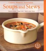 CWA Soups & Stews :  Traditional, Tempting, Tried-and-True - The Country Women's Association