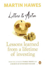 Letters to Aston : Lessons Learned from a Lifetime of Investing - Martin Hawes