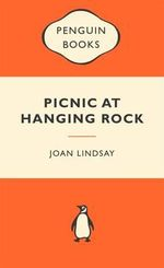 Picnic At Hanging Rock : Popular Penguins : Popular Penguins - Joan Lindsay
