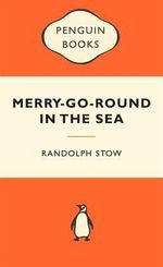 The Merry-Go-Round In The Sea : Popular Penguins - Randolph Stow