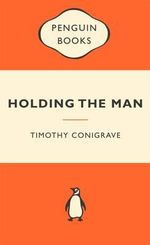 Holding The Man : Popular Penguins : Popular Penguins - Timothy Conigrave