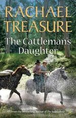 The Cattleman's Daughter - Rachael Treasure