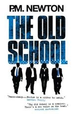 The Old School - P M Newton
