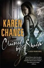Claimed by Shadow : Cassandra Palmer Series : Book 2 - Karen Chance