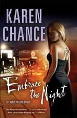 Embrace the Night : Cassie Palmer Volume 3 - Karen Chance