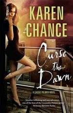 Curse the Dawn : Cassandra Palmer Series : Book 4 - Karen Chance