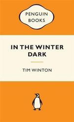 In The Winter Dark : Popular Penguins - Tim Winton