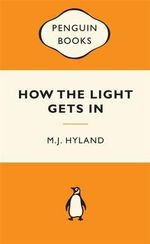 How The Light Gets In : Popular Penguins - M. J. Hyland