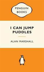I Can Jump Puddles : Popular Penguins : Popular Penguins - Alan Marshall