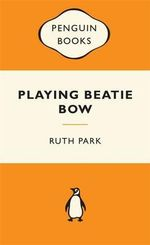 Playing Beatie Bow : Popular Penguins : Popular Penguins - Ruth Park