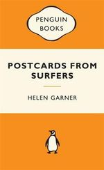Postcards From Surfers : Popular Penguins : Popular Penguins - Helen Garner