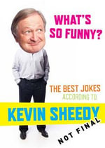 What's So Funny? : The Best Jokes According to Kevin Sheedy - Kevin Sheedy