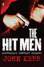 The Hit Men : Australia's Contract Killers - John Kerr