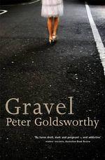 Gravel - Peter Goldsworthy