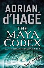 The Maya Codex - Adrian D'Hage