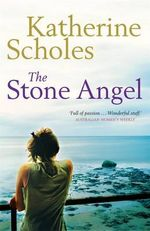 The Stone Angel - Katherine Scholes