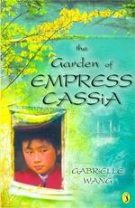 The Garden of Empress Cassia - Gabrielle Wang