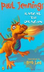 Rascal the Dragon : A Rascal Story - Paul Jennings