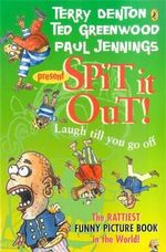 Spit It Out! : Laugh Till You Go Off - Jennings Paul