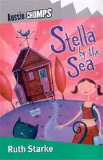 Aussie Chomps : Stella By the Sea : Primary School Readers - Ruth Starke