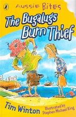 Aussie Bites : The Bugalugs Bum Thief - Tim Winton