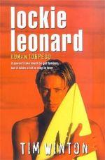 Lockie Leonard Human Torpedo : Lockie Leonard Ser. - Tim Winton