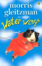 Water Wings - Morris Gleitzman