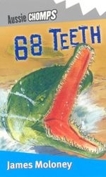 Aussie Chomps : 68 Teeth : Primary School Readers - James Moloney