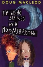 I'm Being Stalked By a Moonshadow - Doug MacLeod
