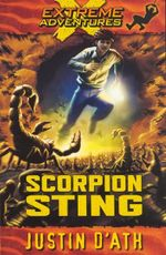 Scorpion Sting : Extreme Adventures - Justin D'Ath
