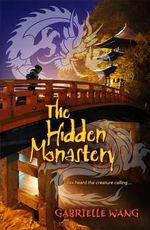 The Hidden Monastery - Gabrielle Wang