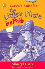 Aussie Nibbles : The Littlest Pirate in a Pickle : For Young Readers - Sherryl Clark