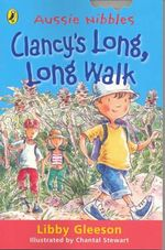 Aussie Nibbles : Clancy's Long, Long Walk : For Young Readers - Libby Gleeson