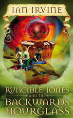 Runcible Jones and the Backwards Hourglass - Ian Irvine