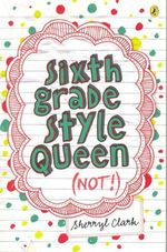 Sixth Grade Style Queen (Not!) - Sherryl Clark