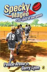 Specky Magee and the Spirit of the Game : Specky Magee Book 6 - Felice Arena