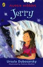 Aussie Nibbles : Jerry : For Young Readers - Ursula Dubosarsky