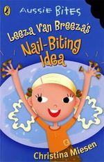 Aussie Bites : Leeza van Breeza's Nail Biting Idea - Christina Miesen